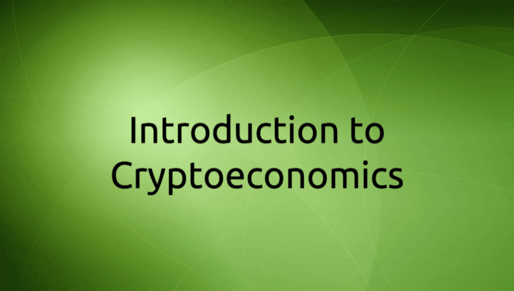 Introduction to Cryptoeconomics
